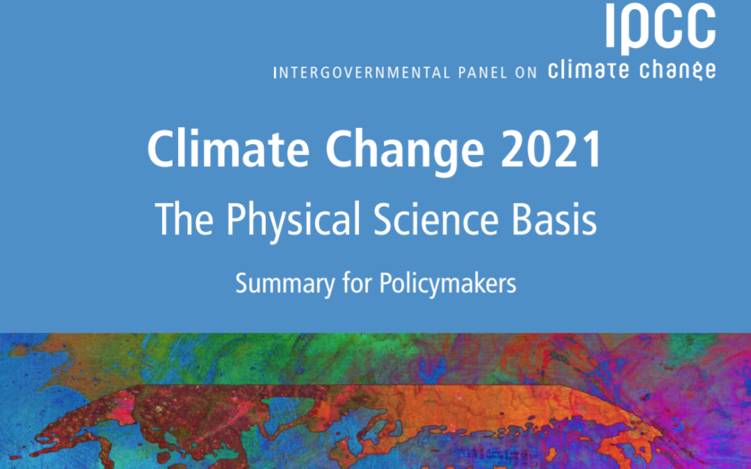 New IPCC Report on Climate Change Released – We are running out of time!